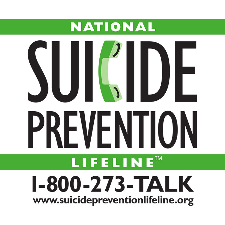 National Suicide Prevention Lifeline, call 1-800-273-8255 or visit SuicidePreventionLifeline.org